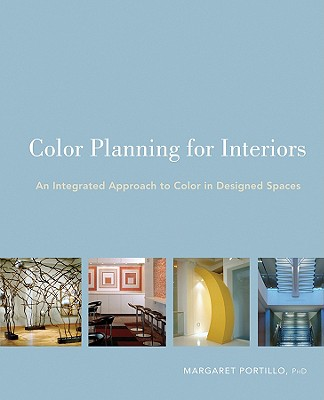 Color Planning for Interiors By Portillo, Margaret, Ph.D.